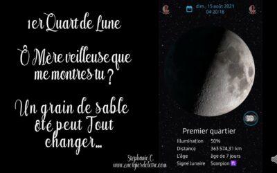 Premier Quart de Lune en Scorpion en ce 15 août